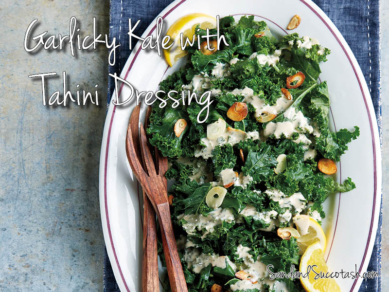 Garlicky Kale with Tahini Dressing from Vegan with a Vengeance | Sandandsuccotash.com